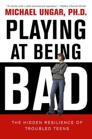 Playing at Being Bad by Michael Ungar
