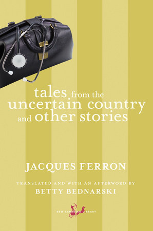Tales from the Uncertain Country and Other Stories by Jacques Ferron