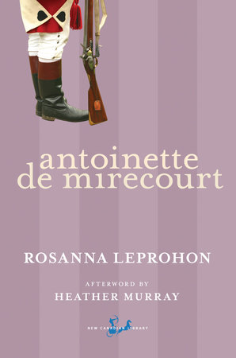 Antoinette De Mirecourt by Rosanna Leprohon