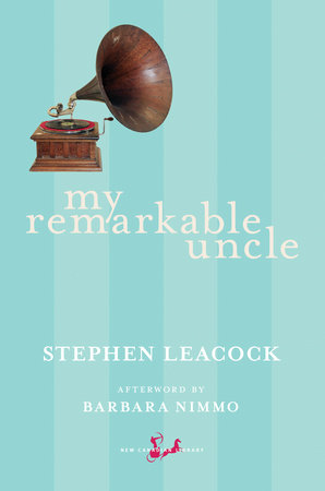 My Remarkable Uncle by Stephen Leacock