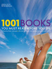 1001 Books You Must Read Before You Die Edited by Dr. Peter Boxall