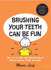 Brushing Your Teeth Can Be Fun Written by Munro Leaf