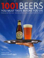 1001 Beers You Must Taste Before You Die Edited by Adrian Tierney-Jones