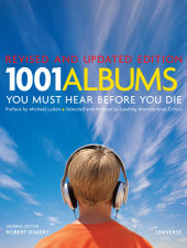 1001 Albums You Must Hear Before You Die Preface by Michael Lydon, Edited by Robert Dimery