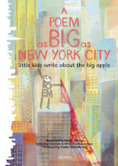 A Poem as Big as New York City Edited by Teachers Writers Collaborative, Foreword by Walter Dean Myers, Illustrated by Masha D'yans