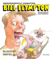 Independently Animated: Bill Plympton Foreword by Terry Gilliam, Illustrated by Bill Plympton, Text by Bill Plympton and David B. Levy