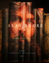 Alan Moore: Storyteller Written by Gary Spencer Millidge, Foreword by Michael Moorcock