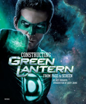 Constructing Green Lantern Written by Ozzy Inguanzo, Introduction by Geoff Johns