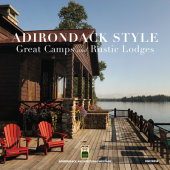 Adirondack Style Photographed by f-stop Fitzgerald and Richard McCaffrey, Text by Lynn Woods and Jane Mackintosh, Introduction by Dr. Howard Kirschenbaum