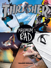 Maximum Rad Written by Thrasher Magazine, Introduction by Craig Stecyk