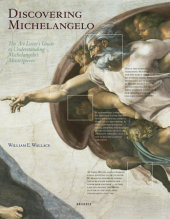 Discovering Michelangelo Written by William E. Wallace