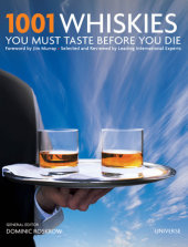 1001 Whiskies You Must Taste Before You Die Edited by Dominic Roskrow