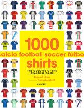 1000 Football Shirts Written by Bernard Lions, Foreword by Carlo Ancelotti