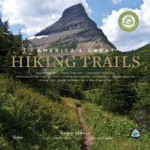 America's Great Hiking Trails Written by Karen Berger, Foreword by Bill McKibben, Contribution by Partnership Nat'l Trail System, Photographed by Bart Smith