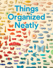 Things Organized Neatly Written by Austin Radcliffe, Foreword by Tom Sachs