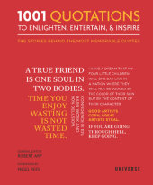 1001 Quotations To Enlighten, Entertain, and Inspire Edited by Robert Arp, Foreword by Nigel Rees