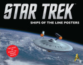 Star Trek: Ships of the Line Posters Illustrated by Doug Drexler, John Eaves, Koji Kuramura and DM Phoenix, Compiled by CBS