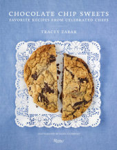 Chocolate Chip Sweets Written by Tracey Zabar, Photographed by Ellen Silverman