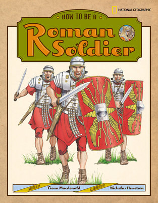 How to Be a Roman Soldier by
