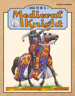 How to Be a Medieval Knight by