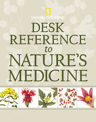 Desk Reference to Nature's Medicine by National Geographic Society