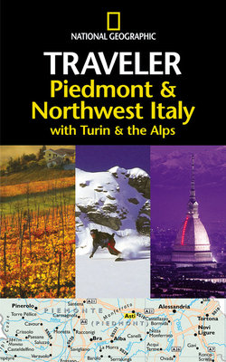 National Geographic Traveler: Piedmont & Northwest Italy, with Turin and the Alps by Tim Jepson