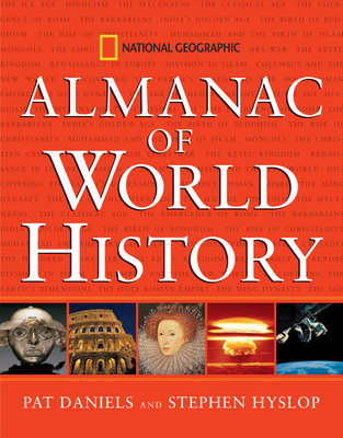 National Geographic Almanac of World History by Pat Daniels and Steve Hyslop