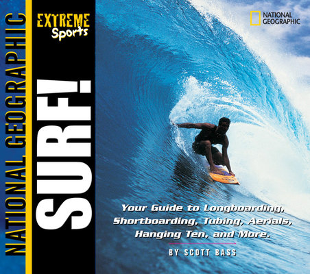 Extreme Sports: Surf! by Scott Bass