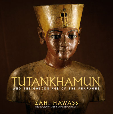 Tutankhamun and the Golden Age of the  Pharaohs : A Souvenir Book by