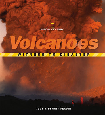 Witness to Disaster: Volcanoes by