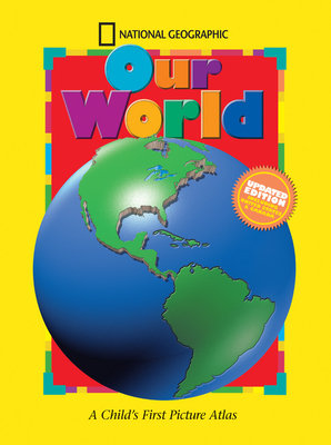 National Geographic Our World, Updated Edition by
