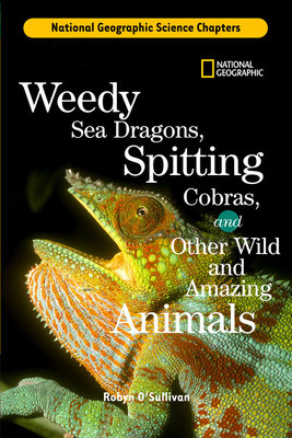 Science Chapters: Weedy Sea Dragons, Spitting Cobras by Robyn O'Sullivan