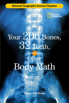 Science Chapters: Your 206 Bones, 32 Teeth, by Robyn O'Sullivan