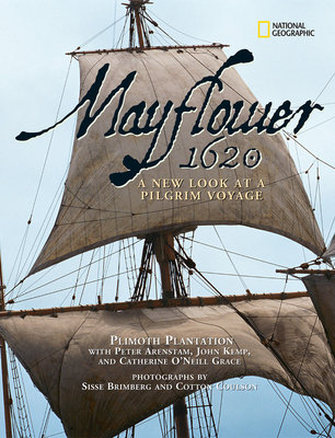 Mayflower 1620 by Plimoth Plantation, Peter Arenstam, John Kemp, Catherine O'Neill Grace and Sisse Brimberg