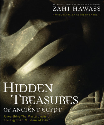 Hidden Treasures of Ancient Egypt by Zahi Hawass