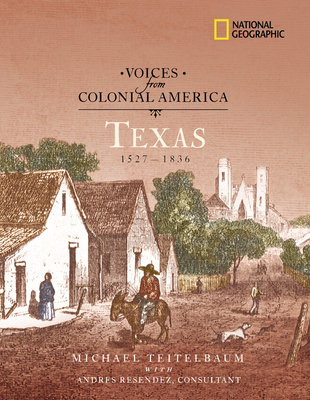 Voices from Colonial America: Texas 1527-1836 by Michael Teitelbaum