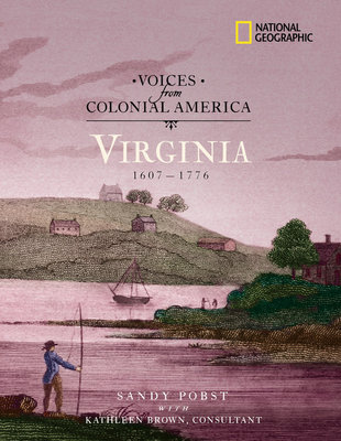 Voices from Colonial America: Virginia 1607-1776 by Sandra Pobst