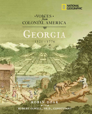 Voices from Colonial America: Georgia 1629-1776 by