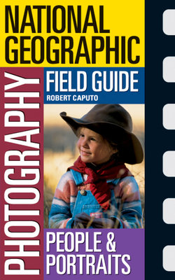 National Geographic Photography Field Guide: People & Portraits by National Geographic Society