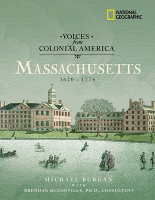 Voices from Colonial America: Massachusetts 1620-1776 by Michael Burgan