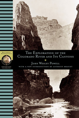 Exploration of the Colorado River and Its Canyons by John Wesley Powell