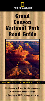 National Geographic Road Guide to Grand Canyon National Park by Jeremy Schmidt