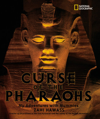 The Curse of the Pharaohs by Zahi Hawass