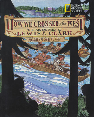 How We Crossed the West by Rosalyn Schanzer