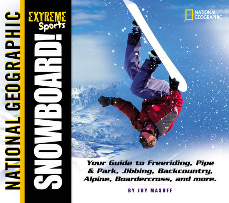 Extreme Sports: Snowboard! by Joy Masoff