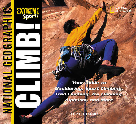Extreme Sports: Climb! by Pete Takeda