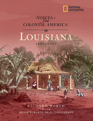Voices from Colonial America: Louisiana 1682-1803 by