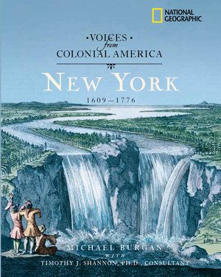 Voices from Colonial America: New York 1609-1776 by