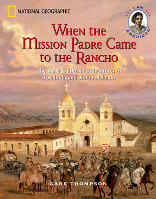 When the Mission Padre Came to the Rancho by Gare Thompson