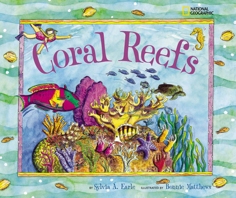 Coral Reefs by Sylvia Earle